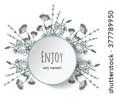 round ornamental frame. quote... | Shutterstock .eps vector #377789950