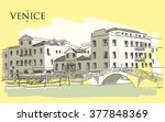 venice houses. vector drawing... | Shutterstock .eps vector #377848369