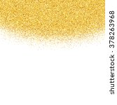 gold glitter abstract... | Shutterstock . vector #378263968