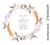 a wreath of the feathers... | Shutterstock . vector #378346639