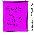 excuse my french idiom pink   Shutterstock .eps vector #378607954