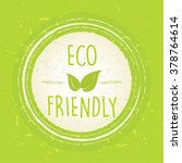 eco friendly with leaf sign in... | Shutterstock .eps vector #378764614