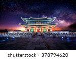 gyeongbokgung palace and milky...   Shutterstock . vector #378794620