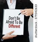 don't be afraid to be different | Shutterstock . vector #379342633