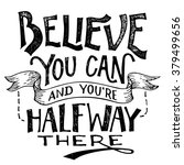 believe you can and you're... | Shutterstock .eps vector #379499656