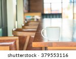 coffee cup in cafe   soft focus ... | Shutterstock . vector #379553116