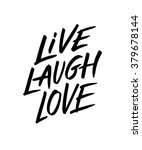 Live  Laugh  Love. Hand Drawn...