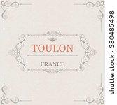 toulon france.vintage frame. | Shutterstock .eps vector #380485498