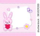 card with pink bunny for girl.... | Shutterstock .eps vector #381029200