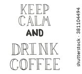 hand  drawn quote   keep calm... | Shutterstock .eps vector #381104494