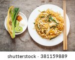 thai food pad thai   stir fry... | Shutterstock . vector #381159889