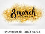 8 march eighth womens day. gold ... | Shutterstock .eps vector #381578716