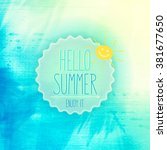 hello summer   summer background   Shutterstock .eps vector #381677650