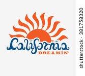 99 california dreaming. hand... | Shutterstock .eps vector #381758320