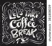 lets take a coffee break... | Shutterstock .eps vector #381808039