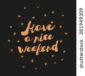 "handwritten greeting text ""have ... | Shutterstock .eps vector #381949309"