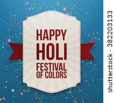 happy holi festival of color... | Shutterstock .eps vector #382203133