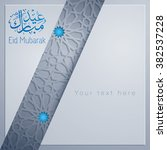 eid mubarak background greeting ... | Shutterstock .eps vector #382537228