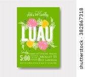 luau invitation with floral... | Shutterstock .eps vector #382867318