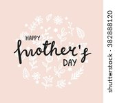 lettering happy mothers day card | Shutterstock .eps vector #382888120