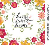home sweet home. stylish floral ... | Shutterstock .eps vector #382908910