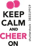 keep calm and cheer on... | Shutterstock .eps vector #383319919