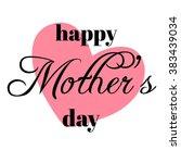 happy mother's day. happy... | Shutterstock .eps vector #383439034