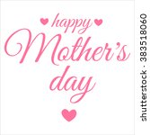 happy mother's day card. mother'...   Shutterstock .eps vector #383518060