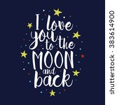 i love you to the moon and back ... | Shutterstock .eps vector #383614900