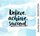 believe  achieve  succeed.... | Shutterstock .eps vector #383692504