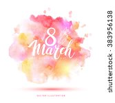 8 march vector watercolor card. | Shutterstock .eps vector #383956138