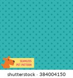 seamless pet pattern in vector | Shutterstock .eps vector #384004150