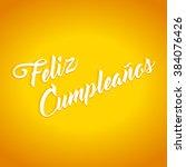 feliz cumpleanos   happy... | Shutterstock .eps vector #384076426