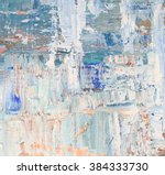 abstract art background. oil... | Shutterstock . vector #384333730