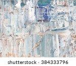 abstract art background. oil... | Shutterstock . vector #384333796