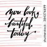 you look beautiful today.... | Shutterstock .eps vector #384376699