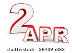 april 2. 3d text on white... | Shutterstock . vector #384395383