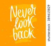 quote never look back. trendy... | Shutterstock .eps vector #384615829