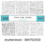 600 vector thin line icons set... | Shutterstock .eps vector #384702520