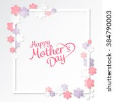 happy mother's day sweet flower ... | Shutterstock .eps vector #384790003