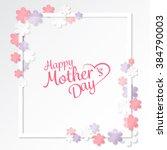 happy mother's day sweet flower ... | Shutterstock .eps vector #384790003