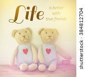 Small photo of Inspirational Typographic Quote - Life is better with true friends