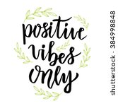 positive vibes only. hand... | Shutterstock .eps vector #384998848