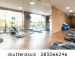 abstract blur fitness and gym... | Shutterstock . vector #385066246