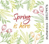 spring is here card. vector...   Shutterstock .eps vector #385179976
