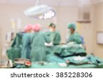 blur of patients and teamwork... | Shutterstock . vector #385228306