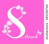 8 march women's day greeting... | Shutterstock . vector #385230760