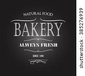 vintage monochrome bakery... | Shutterstock .eps vector #385276939