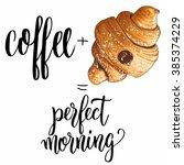 hand drawn croissant sketch... | Shutterstock .eps vector #385374229