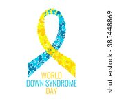 world down syndrome day... | Shutterstock .eps vector #385448869